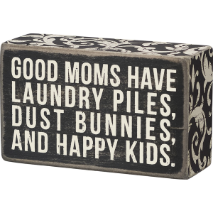 Good Moms Have Box Sign