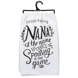 Nana Is The Name Spoiling Dish Towel