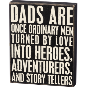 Dads Are Heroes Box Sign