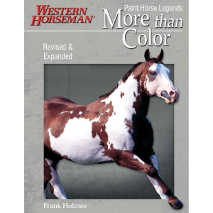 More than Color: Paint Horse Legends, Volume 2