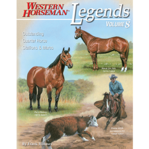 Legends Volume 8: Outstanding Quarter Horse Stallions And Mares