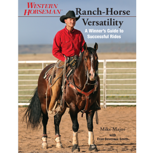Ranch-Horse Versatility: A Winner's Guide To Successful Rides