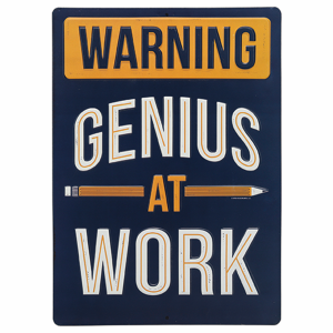 Genius At Work Metal Sign