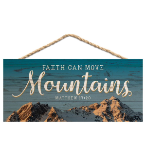Faith Can Move Mountains Hanging Sign