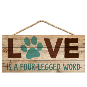 Love Is A Four Legged Word Hanging Sign