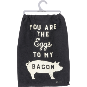 You Are The Eggs To My Bacon Dish Towel