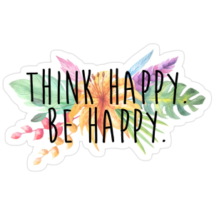 Think Happy. Be Happy. Sticker